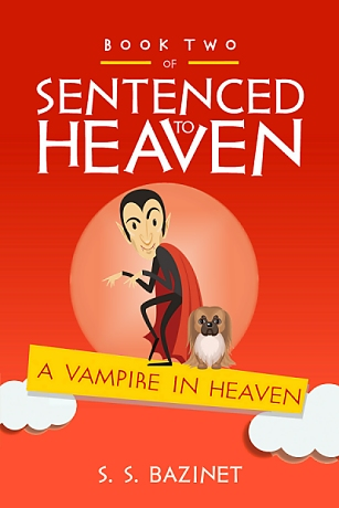 S. S. Bazinet's newest book, A VAMPIRE IN HEAVEN